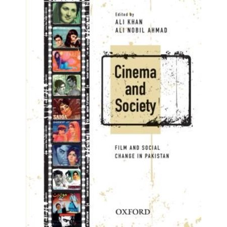 Cinema And Society  Film And Social Change In Pakistan