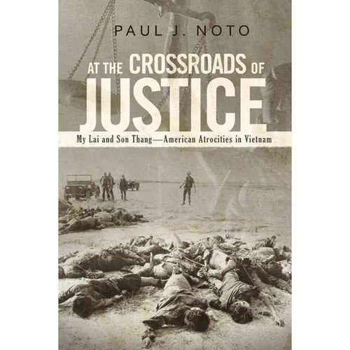 At the Crossroads of Justice: My Lai and Son Thang-american Atrocities in Vietnam