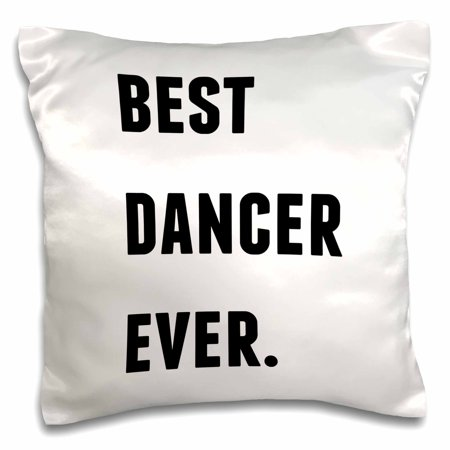 3dRose Best Dancer Ever, Black Letters On A White Background - Pillow Case, 16 by