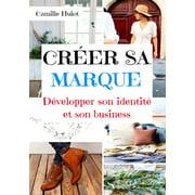 Créer sa marque : Développer son identité et son business - eBook
