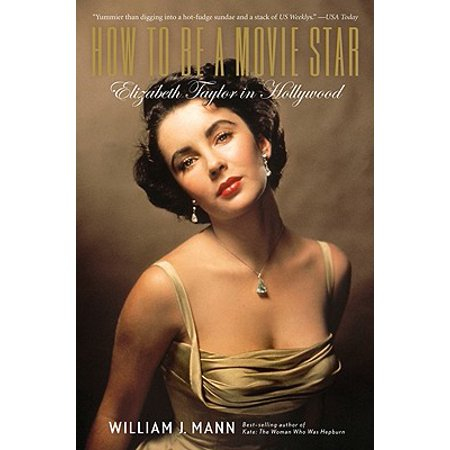 How to Be a Movie Star : Elizabeth Taylor in