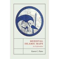 Medieval Islamic Maps : An Exploration