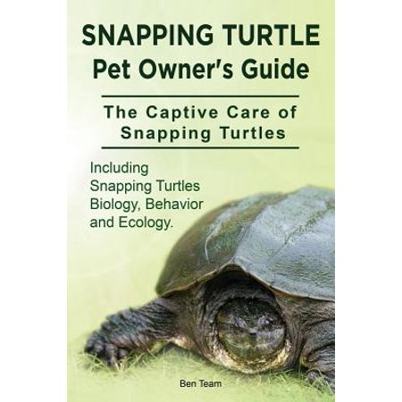 Pet Owners Guide - Snapping Turtle Pet Owners Guide. the Captive Care of Snapping Turtles. Including Snapping Turtles Biology, Behavior and Ecology.