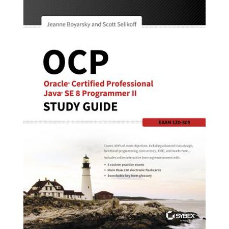 OCP: Oracle Certified Professional Java SE 8 Programmer II Study Guide -