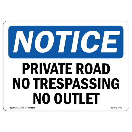 OSHA Notice Sign - Private Road No Trespassing No Outlet | Choose from: Aluminum, Rigid Plastic or Vinyl Label Decal | Protect Your Business, Construction Site, Warehouse & Shop Area | Made in the