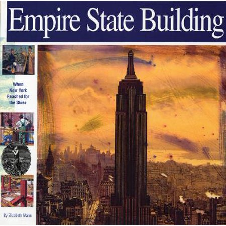 Henri Silberman Empire State Building (Empire State Building : When New York Reached for the Skies )
