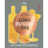 Lonely Planet: Lonely Planet's Global Distillery Tour (Hardcover)