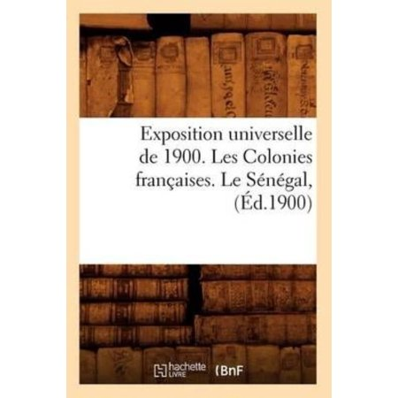 Exposition Universelle de 1900. Les Colonies Francaises. Le Senegal, (Ed.1900) - image 1 of 1