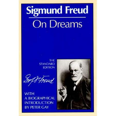 On Dreams (the Standard) (The Complete Psychological Works Of Sigmund Freud)