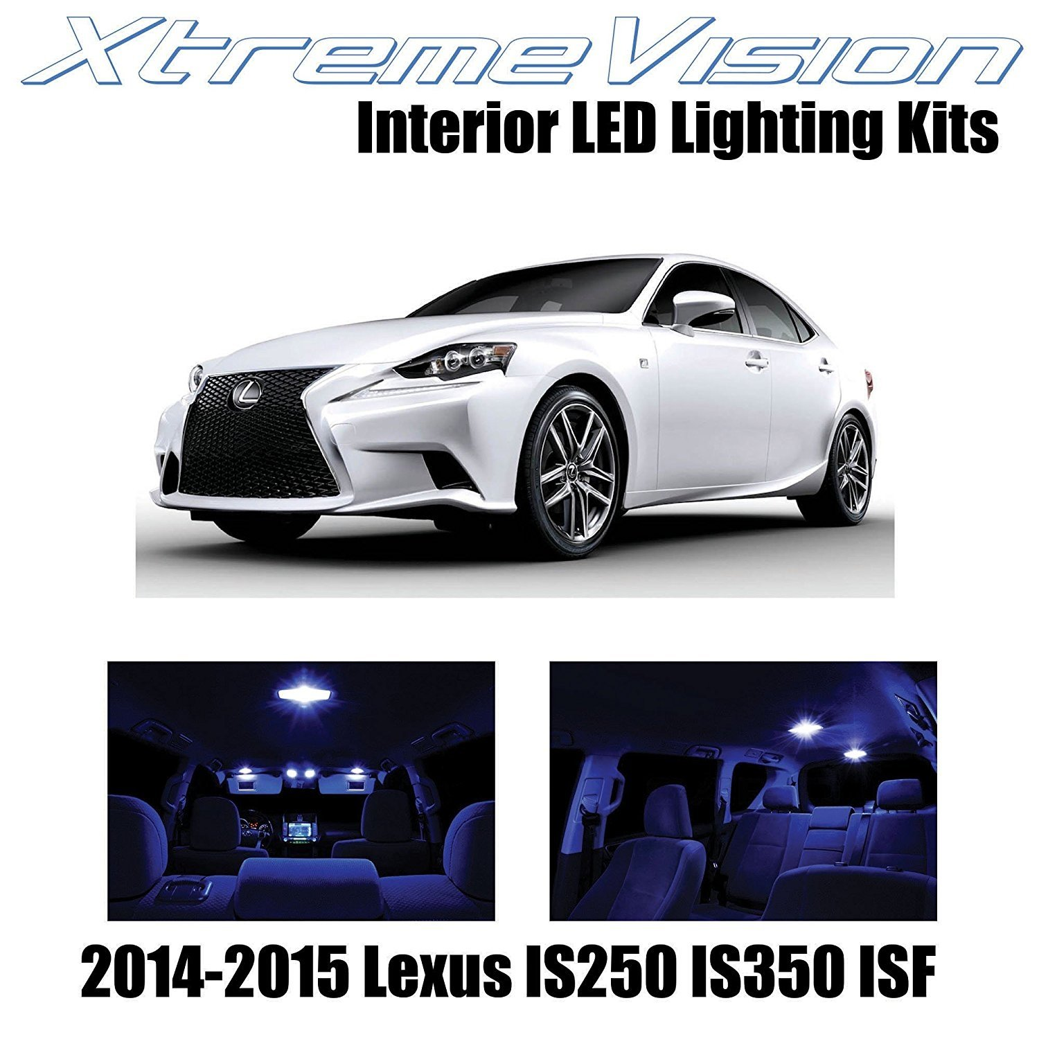 XtremeVision LED for Lexus IS250 IS350 ISF 2014-2015 (11 Pieces) Blue Premium Interior LED Kit Package + Installation Tool