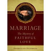 Marriage : The Mystery of Faithful Love