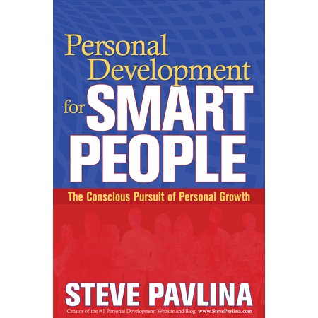 Personal Development for Smart People : The Conscious Pursuit of Personal (Personal Growth And Development In The Workplace)