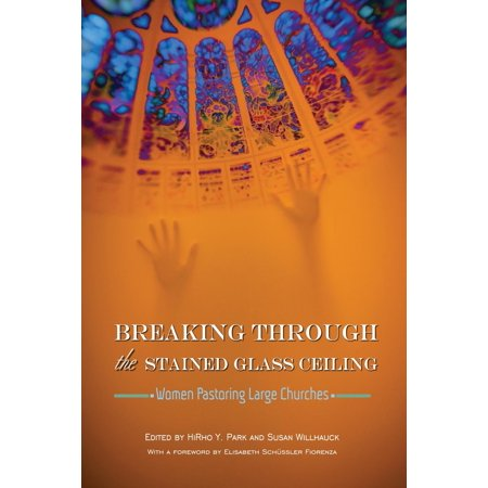 Breaking Glass - Breaking Through the Stained Glass Ceiling