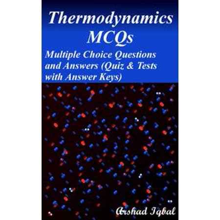 Thermodynamics MCQs: Multiple Choice Questions and Answers (Quiz & Tests  with Answer Keys) - eBook