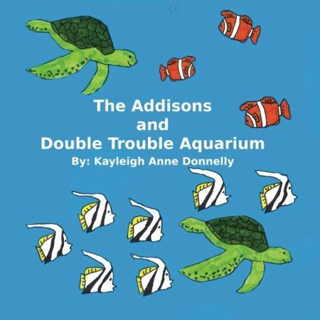 The Addisons And Double Trouble Aquarium