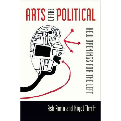 Arts of the Political: New Openings for the Left