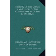History of the Causes and Effects of the Confederation of the Rhine (1821)