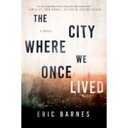 The City Where We Once Lived : A Novel