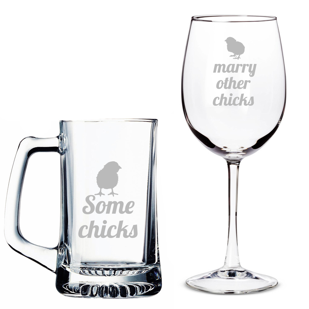Some Chicks Beer Mug and Marry Other Chicks Wine Glass Set