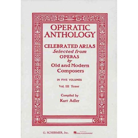 OPERATIC ANTHOLOGY Soprano and Piano: Celebrated Arias Selected from Operas by Old and Modern Composers