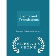 Poems and Translations - Scholar's Choice Edition