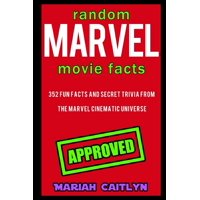 Random Marvel Movie Facts: 352 Fun Facts and Secret Trivia from the Marvel Cinematic Universe (Paperback)