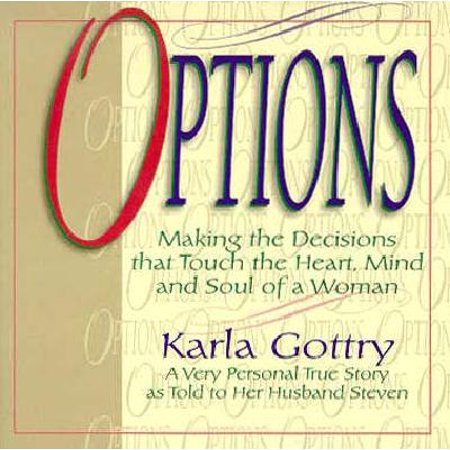 Options : Making the Decisions That Touch the Heart, Mind and Soul of a