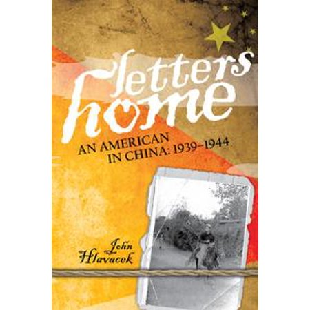 Letters Home: An American in China: 1939-1944 - eBook](Chinese Letters Az)