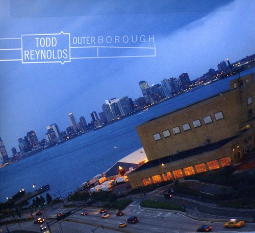 Todd Reynolds - Outerborough [CD]