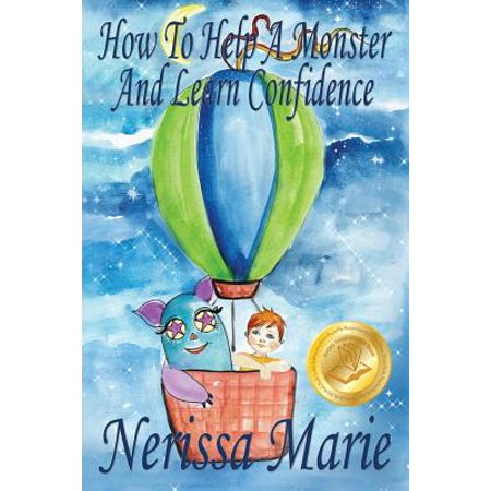 How to Help a Monster and Learn Confidence (Bedtime Story about a Boy and His Monster Learning Self Confidence, Picture Books, Preschool Books, Kids Ages 2-8, Baby Books, Kids Book, Books for (Three Schools Of Thought About Learning And Teaching)