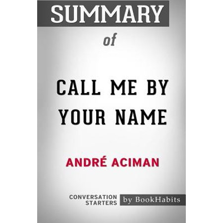 Summary of Call Me by Your Name by André Aciman : Conversation