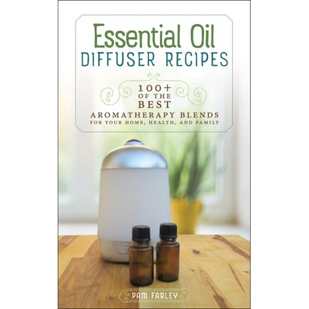 Essential Oil Diffuser Recipes : 100+ of the Best Aromatherapy Blends for Your Home, Health, and (Best Crawfish In Katy Tx)