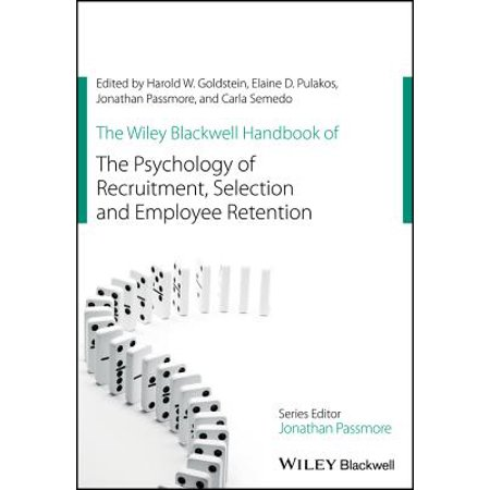 The Wiley Blackwell Handbook of the Psychology of Recruitment, Selection and Employee (The Wiley Blackwell Handbook Of Family Psychology)