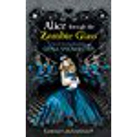 Alice Through the Zombie Glass (White Rabbit Chronicles) (Paperback) (Zombie Glass)