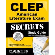 CLEP American Literature Exam Secrets Study Guide : CLEP Test Review for the College Level Examination Program