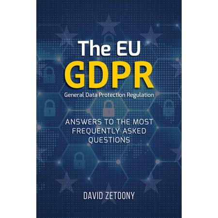 The EU GDPR General Data Protection Regulation - (General Data Protection Regulation Eu 2016 679)