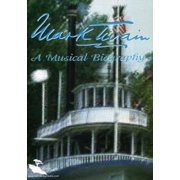 Mark Twain: A Musical Biography (DVD)