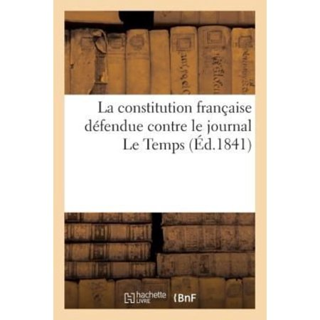 La Constitution Franaise Dfendue Contre Le Journal Le Temps