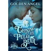 Chasing His Polar Bear - eBook