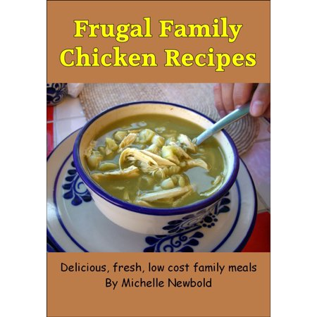Frugal Family Chicken Recipes - eBook
