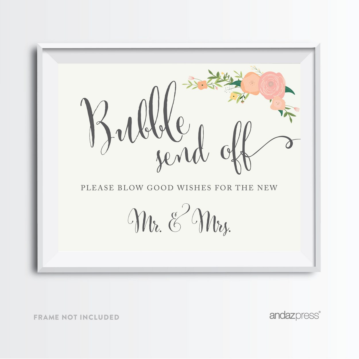 Bubbles Send Off - Blow Good Wishes Floral Roses Wedding Party Signs