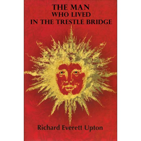 The Man Who Lived in The Trestle Bridge -