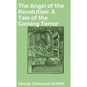 The Angel of the Revolution: A Tale of the Coming Terror - eBook