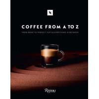 Coffee-From A to Z : From Bean to Perfect Cup and Everything in Between