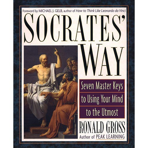 Socrates' Way: Seven Master Keys to Using Your Mind to the Utmost