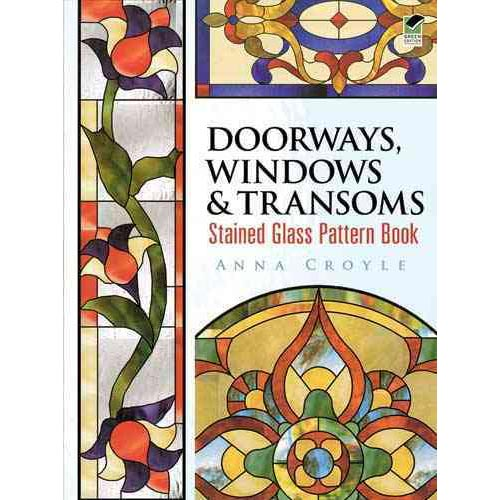 Doorways, Windows & Transoms: Stained Glass Pattern Book