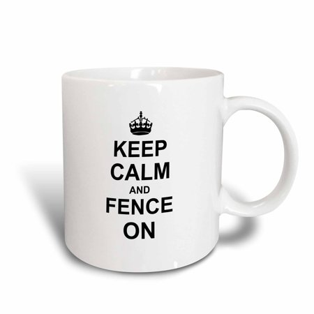 Fighting Sword - 3dRose Keep Calm and Fence on - carry on fencing - gift for fencers - sword fighting sport fun funny humor, Ceramic Mug, 15-ounce