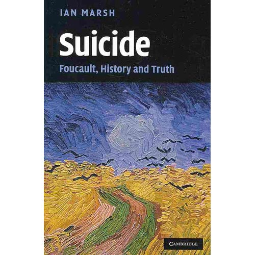 Suicide: Foucault, History and Truth