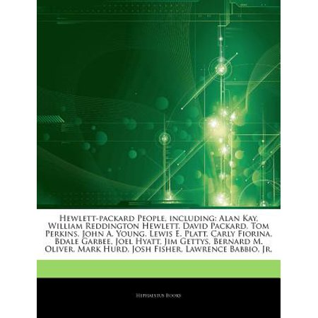 Articles on Hewlett-Packard People, Including: Alan Kay, William Reddington Hewlett, David Packard, Tom... by