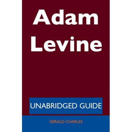 Adam Levine - Unabridged Guide - eBook